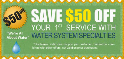 Save $50 off your first service with Water System Specialties!